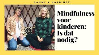 Zijn kinderen van nu anders dan vroeger? Mindfulness voor kinderen. | Sanny zoekt Geluk