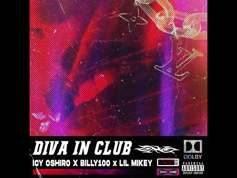 ICY OSHIRO - DIVA IN CLUB Ft. BILLY100, LIL MIKEY   OFFCIAL MV LYRICS  