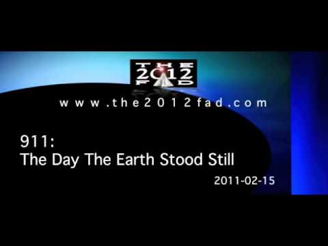 2011-02-15:-911---the-day-the-earth-stood-still---the-2012-fad