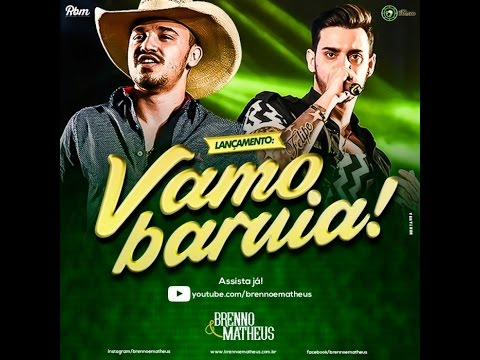 Brenno e Matheus - Vamo Baruia (Lyric Vídeo) #VamoBaruia