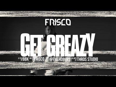 Frisco  - Get Greazy