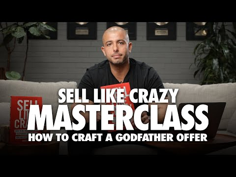 How To Craft A Godfather Offer (Dramatically Increase Your Sales!) - Sell Like Crazy Masterclass