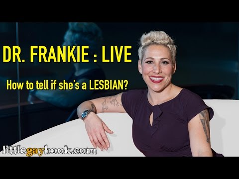How to Tell If She's a Lesbian - Dr. Frankie Bashan, PsyD.