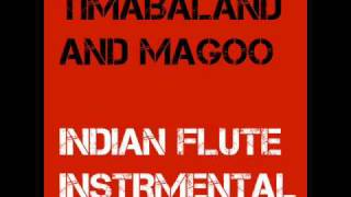 Timbaland and Magoo - Indian Flute Instrumental