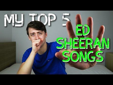 My Top 5 | Ed Sheeran Songs