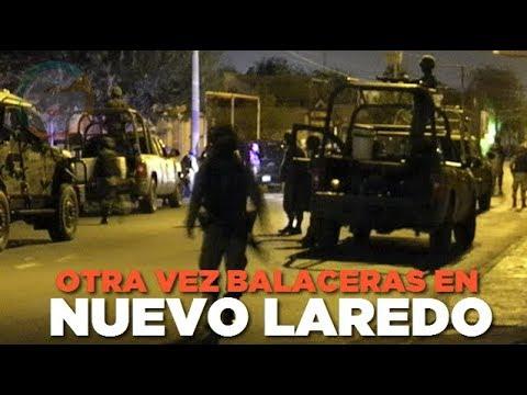 Otra vez en Nuevo Laredo #Tamaulipas