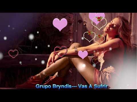 Grupo Bryndis---Vas A Sufrir