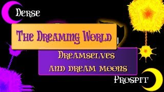 HSE: The Dreaming Moons