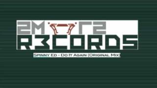 Progressive Trance - 2mr2 Records - Spinny Ed (Do It Again - Original Mix).m4v