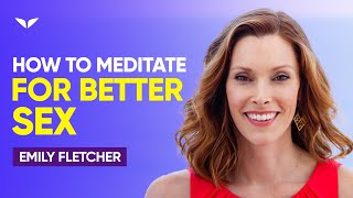 How to Use Meditation for Mind Blowing Sex