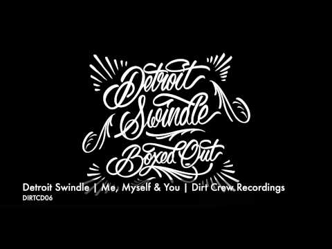 Detroit Swindle | Me, Myself & You | Dirt Crew Recordings