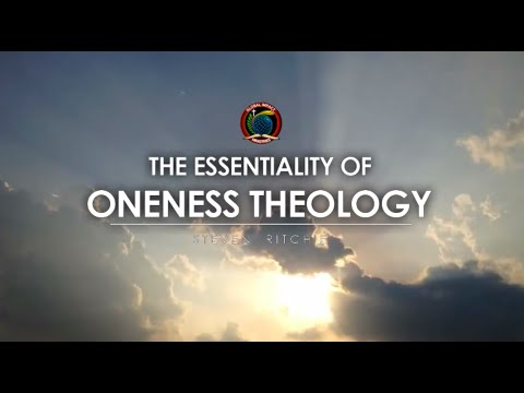 The Essentiality of Oneness Theology