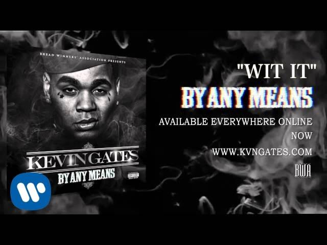Kevin Gates - Wit It (Official Audio)