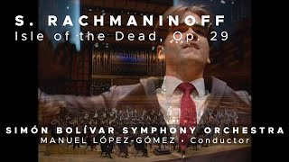 Rachmaninov - The Isle of the Dead / Manuel López-Gómez - Simón Bolívar Symphony
