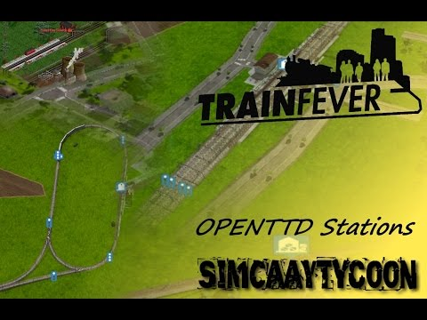 Train Fever - OTTD Stations tutorial in TF |