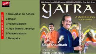Yatra.  Jaya Bharata Jananiya.Kadri Gopalnath &Pravin Godkhindi