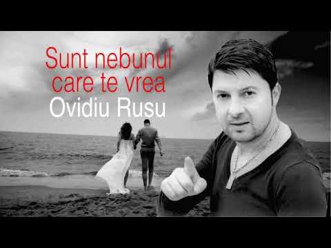 Sunt Nebunul Care Te Vrea, Ovidiu Rusu, New Hit 2018