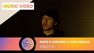DODO FT. JAIRZINHO & CHIP CHARLEZ - STREETLIFE
