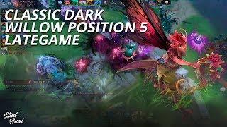 Classic Dark Willow Position 5 Lategame