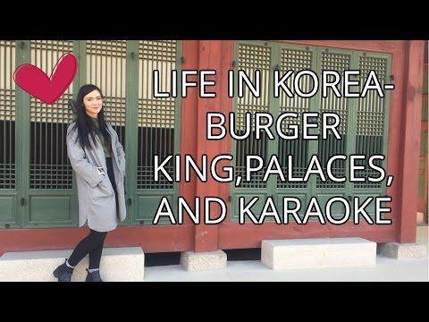 LIFE IN KOREA- BURGER KING, PALACES, AND KARAOKE