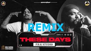 These Days Remix | Sidhu Moose Wala | Bohemia | The Kidd | Moosetape | Ft. P.B.K Studio