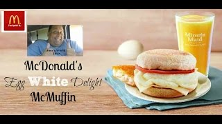 Mcdonald's EGG WHITE DELIGHT MCMUFFIN REVIEWED!