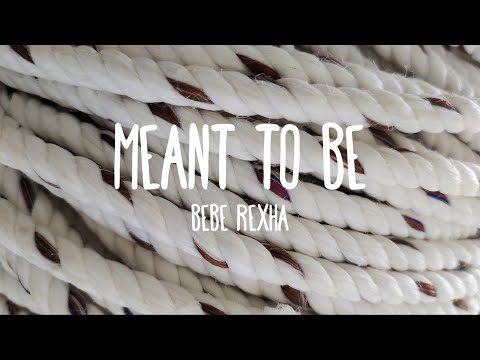 Meant to Be - Bebe Rexha Ft. Florida Georgia Line (Lyrics)