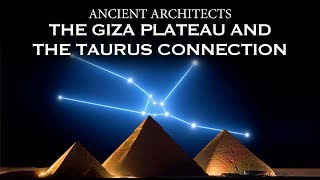 The Pyramids, The Sphinx and Taurus Connection: Rethinking The Giza Plateau   Ancient Architects