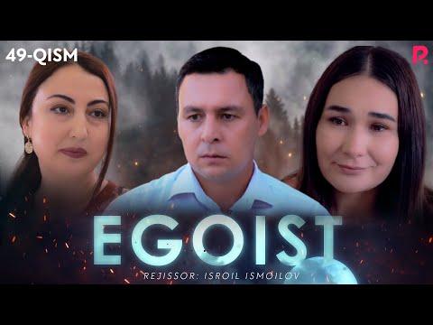 Egoist (o'zbek serial) | Эгоист (узбек сериал) 49-qism
