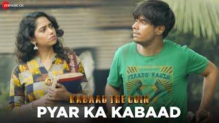Pyar Ka Kabaad | Kabaad - The Coin | Kailash Kher | Vivaan Shah, Zoya Afroz & Atul Srivastava - YouTube