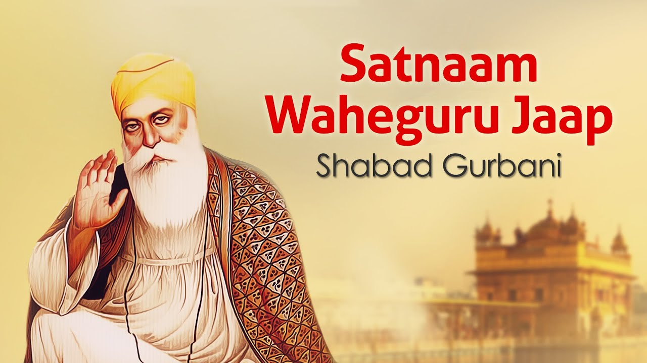 Satnaam Waheguru Jaap | Simran | Guru Mantra | Shabad ...