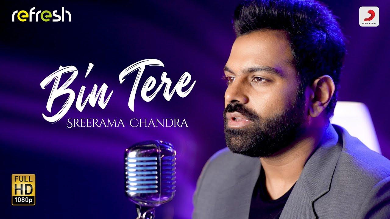 Download Bin Tere - Sreerama Chandra | Sony Music Refresh | Ajay Singha
