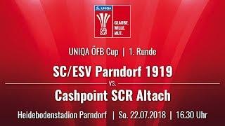 22.07.2018 |16:30 Uhr |SC/ESV Parndorf 1919 vs Cashpoint SCR Altach