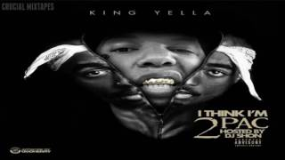 King Yella - I Think I'm 2pac [FULL MIXTAPE + DOWNLOAD LINK] [2016]