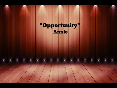 Opportunity (Lyrics) - Annie