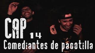 Con Ánimo De Ofender: Cap # 14 - Comediantes De Pacotilla
