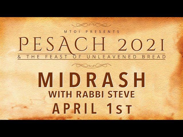 MTOI Feast of Unleavened Bread 2021| Midrash with Rabbi Steve | 4-1-2021