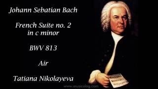 J S Bach French Suite no 2 in c minor BWV 813 Air Tatiana Nikolayeva