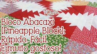Tia Lili Patchwork: Bloco Abacaxi (Pineapple Block) – com projeto grátis
