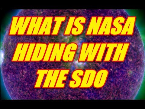 WHAT IS NASA HIDING WITH THE SDO SOLAR DYNAMICS OBSERVATORY?
