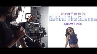 Behind The Scenes The Making Of Music & 39 Shauq Marran Da& 39 SABRINA