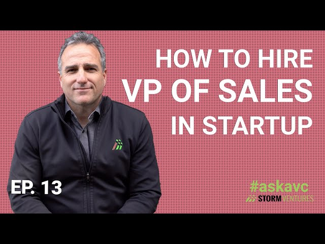 AskAVC #13 - How to hire VP of sales in startup?