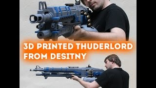 Timelapse Of Thunderlord Replica from destiny for 3D printing