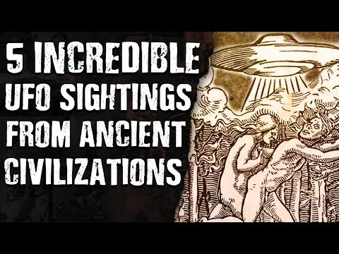5 Incredible UFO SIGHTINGS From ANCIENT CIVILIZATIONS