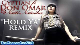 Don Omar Ft. Gyptian & Natti Natasha - Hold Yuh (Remix)