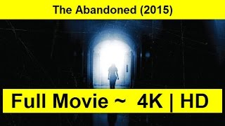 The Abandoned Full Length'MOVIE 2015