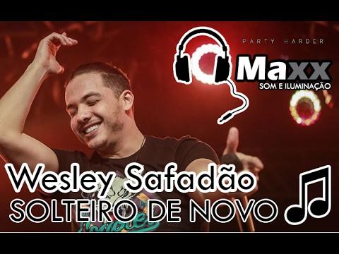 Wesley Safadão - Solteiro de Novo