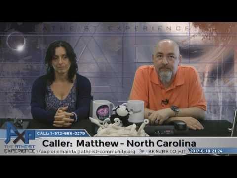Difference Between God Existing & Morality of God | Matthew – NC | Atheist Experience 21.24