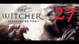 THE WITCHER - Enhanced Edition #27 [Hard Difficulty] (Let