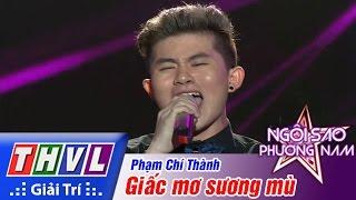 THVL | Ngôi sao phương Nam 2015 - Tập 7: Giấc mơ sương mù - Phạm Chí Thành